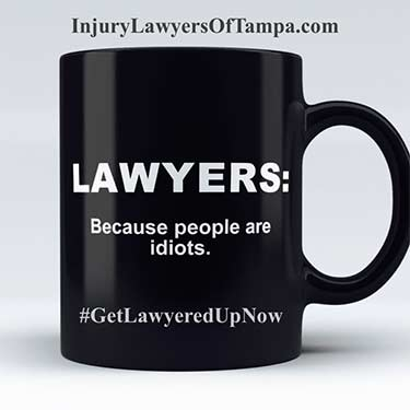"Mug that says"" Laweyrs - because people are idiots."""
